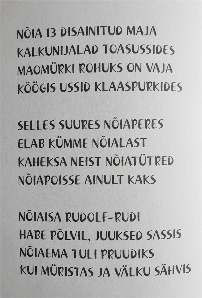 Nõia 13 on kirjoitettu runomuotoon. Nelisäkeisissä säkeistöissä on loppusoinnut.